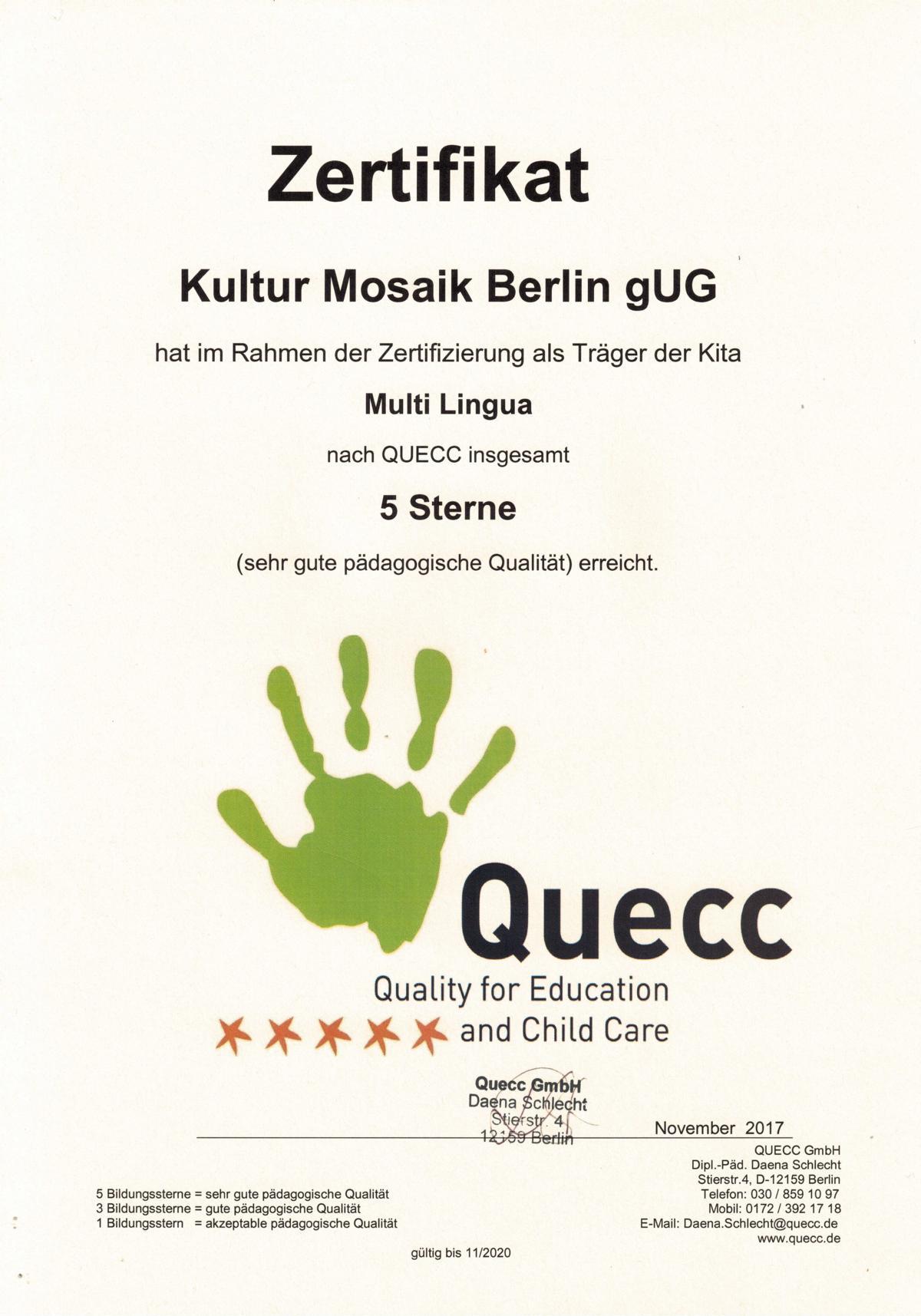 Die Qualität unserer pädagogischen Arbeit wurde im November 2017 von Queccin einem aufwändigen Prüfverfahren mit seltenen 5 Sternen zertifiziert.